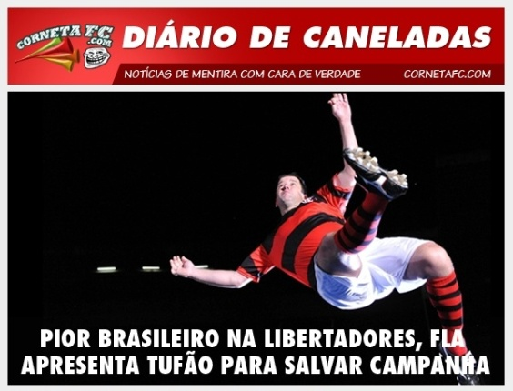Corneta FC: Pior brasileiro na Libertadores, Fla apresenta Tufo para salvar campanha 