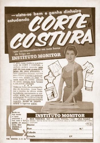 Curso de corte e costura era uma das opções oferecidas em 1958. As lições eram baseadas em desenhos e moldes (afinal, naquela época não havia vídeo pela Internet nem CD-Rom). Devia ser dfícil, não?