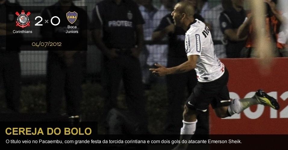 04/07/2012 - Corinthians 2 x 0 Boca Juniors: O título veio no Pacaembu, com grande festa da torcida corintiana e com dois gols do atacante Emerson Sheik