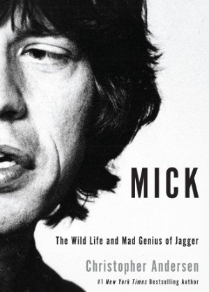 "Capa do ""Mick: The Wild Life and Mad Genius of Jagger"", de Christopher Andersen"