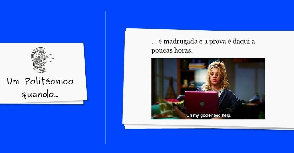 """O alunos da Escola Politécnica da USP (Universidade de São Paulo) decidiram """"fazer humor da própria desgraça"""", conforme descrição do """"Um politécnico quando..."""". Em tradução livre, a garota da imagem quer dizer """"Oh meu Deus, eu preciso de ajuda"""""""