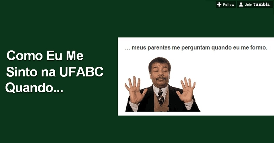 """Podemos imaginar o quanto seja difícil para o pessoal do """"Como eu me sinto na UFABC quando..."""" responder essa pergunta"""
