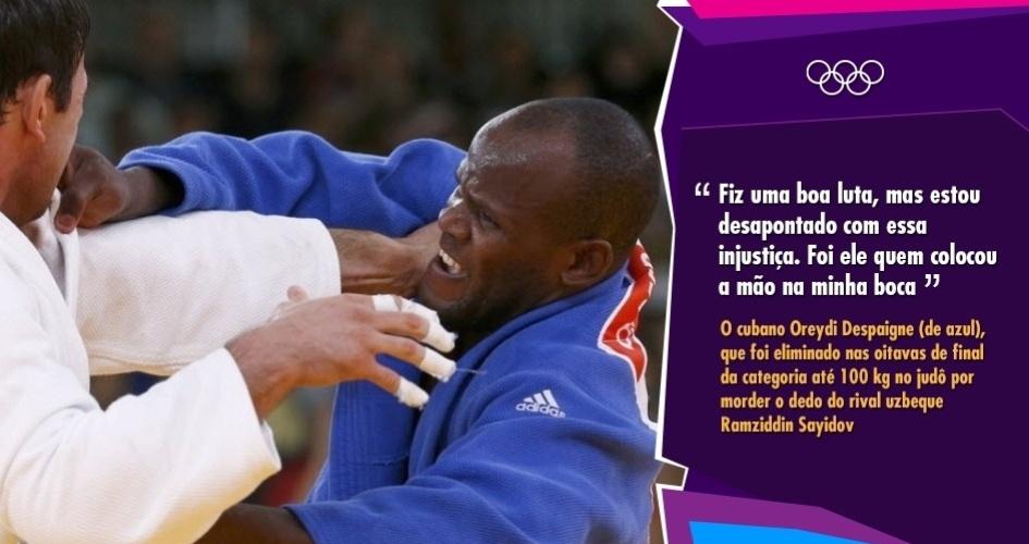 """""""Fiz uma boa luta, mas estou desapontado com essa injustiça. Foi ele quem colocou a mão na minha boca"""". O cubano Oreydi Despaigne (de azul), que foi eliminado nas oitavas de final da categoria até 100 kg no judô por morder o dedo do rival uzbeque Ramziddin Sayidov"""