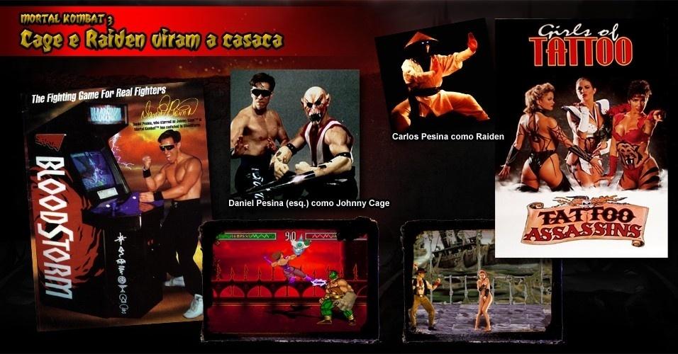 """Daniel Pesina, ator que faz Johnny Cage em """"Mortal Kombat"""", aproveitou sua fama para promover um obscuro game rival, """"BloodStorm"""". Por conta disso, foi demitido da Midway. Depois, ele e seu irmão mais novo, Carlos (Raiden), ajudaram na produção de outro jogo de luta, """"Tattoo Assassins"""", uma patética imitação de """"Mortal Kombat"""""""