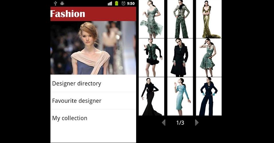 Estilo Moda: conta com imagens de coleções e desfiles de marcas e estilistas de todo o mundo. Grátis. Disponível para Android. Informações pesquisadas em setembro de 2012 e sujeitas a alterações