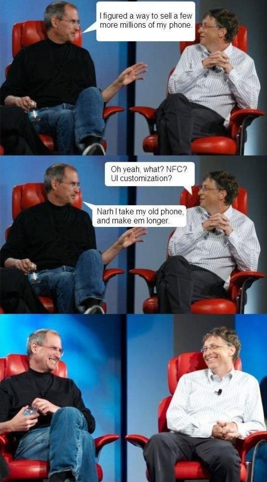 Famoso diálogo entre Steve Jobs (esq.) e Bill Gates ganha novos ares. ''Descobri um jeito de vender alguns milhões do meu telefone'', diz Jobs. ''Ah, é, qual? NFC? 'Customização' de interface pelo usuário?'', pergunta Gates. ''Não, vou pegar o telefone velho e deixá-lo mais comprido'', responde Jobs