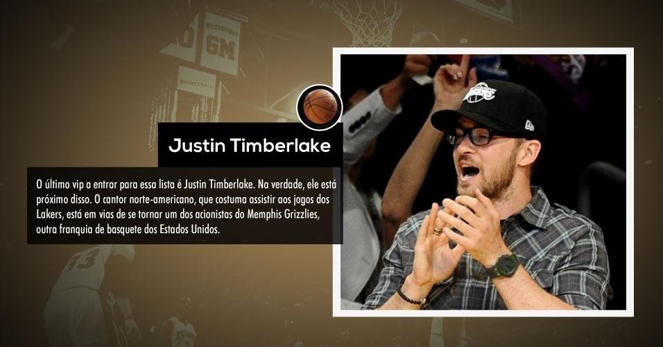 O último vip a entrar para essa lista é Justin Timberlake. Na verdade, ele está próximo disso. O cantor norte-americano, que costuma assistir aos jogos dos Lakers, está em vias de se tornar um dos acionistas do Memphis Grizzlies, outra franquia de basquete dos Estados Unidos.