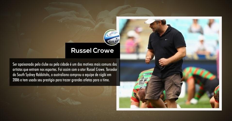 Ser apaixonado pelo clube ou pela cidade é um dos motivos mais comuns dos artistas que entram nos esportes. Foi assim com o ator Russel Crowe. Torcedor do South Sydney Rabbitohs, o australiano comprou a equipe de rúgbi em 2006 e tem usado seu prestígio para trazer grandes atletas para o time.