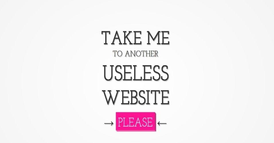 """Nem só de sites de serviços, redes sociais e notícias vive a internet. Também existe (muita) coisa inútil na rede. O UOL Tecnologia mergulhou nesse universo e, quando foi resgatado, trouxe uma seleção dessas páginas. Aproveite os momentos de tédio para perder tempo nessa parte da web. Na imagem, o site """"The Useless Web"""", com apenas um clique, leva o usuário para sites inúteis"""