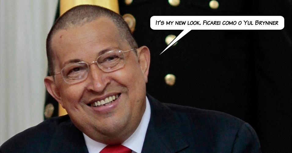 1.ago.2011 - Frase dita em inglês por Chávez ao se referir à sua cabeça raspada, devido à quimioterapia e ao ator famoso por sua careca