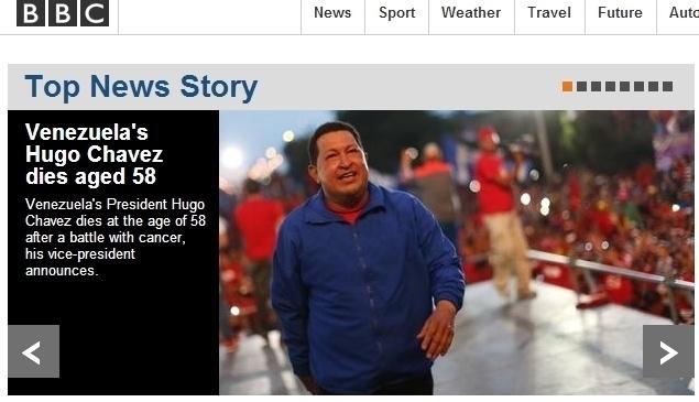 """5.mar.2013 - A rede britânica """"BBC"""" destaca a morte do presidente venezuelano, Hugo Chávez, 58, nesta terça-feira, depois """"de batalhar contra um câncer"""". O presidente foi vítima de um câncer na região pélvica, com o qual convivia há cerca de um ano e meio"""