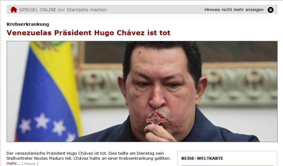 """5.mar.2013 - O jornal alemão """"Der Spiegel"""" destaca """"Presidente da Venezuela está morto"""" na manchete de seu site. O presidente venezuelano, Hugo Chávez, morreu nesta terça-feira aos 58 anos, vítima de um câncer na região pélvica, com o qual convivia há cerca de um ano e meio"""