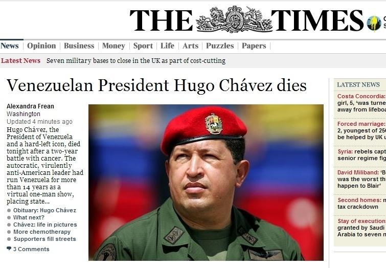 """5.mar.2013 - O jornal britânico """"The Times"""" destaca a morte do presidente venezuelano, Hugo Chávez, 58, nesta terça-feira, a quem chamou de """"líder socialista"""". O presidente foi vítima de um câncer na região pélvica, com o qual convivia há cerca de um ano e meio"""