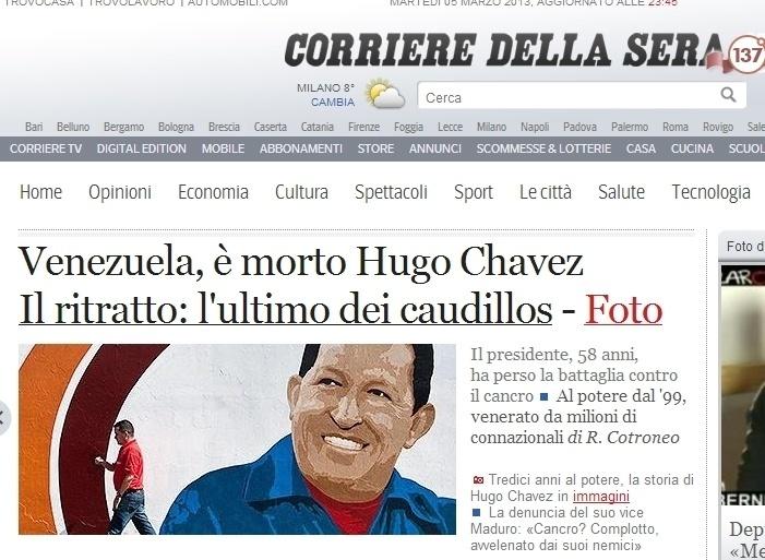 """5.mar.2013 - O jornal italiano """"Corriere Dela Serr"""" destaca a morte do """"último dos caudilhos"""", o presidente venezuelano, Hugo Chávez, nesta terça-feira. O presidente foi vítima de um câncer na região pélvica, com o qual convivia há cerca de um ano e meio, aos 58 anos"""