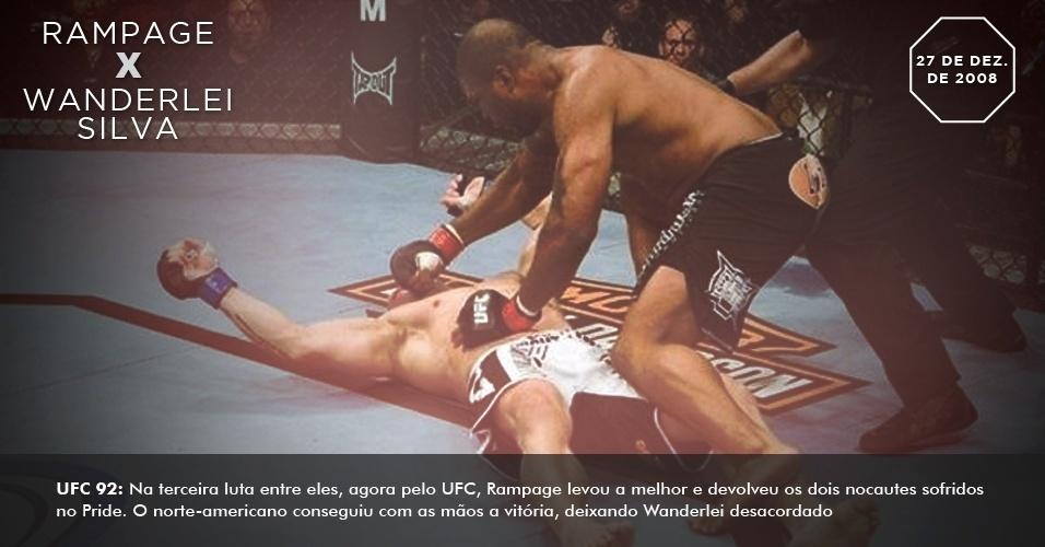 UFC 92: Na terceira luta entre eles, agora pelo UFC, Rampage levou a melhor e devolveu os dois nocautes sofridos no Pride. O norte-americano conseguiu com as mãos a vitória, deixando Wanderlei desacordado 27 de dezembro de 2008