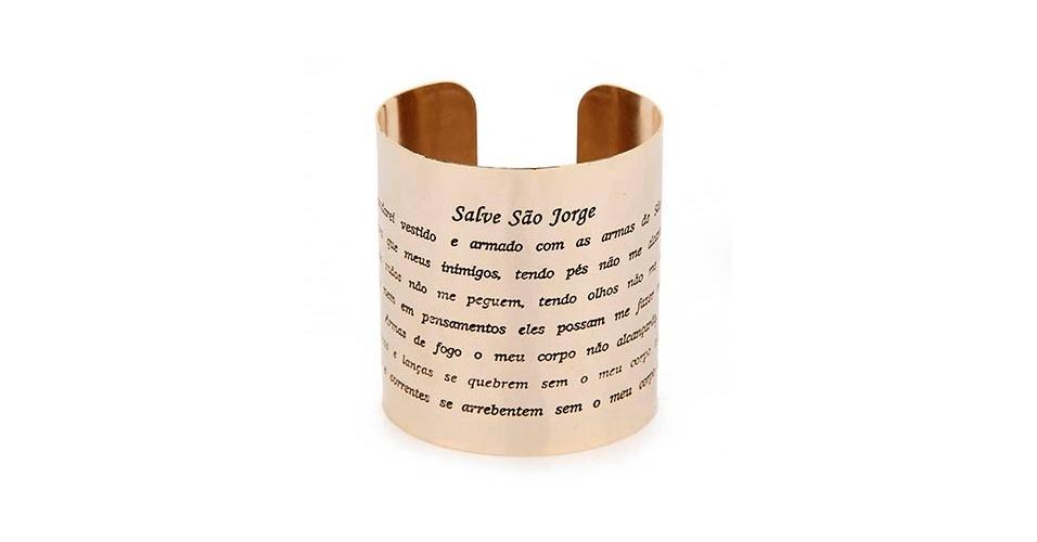 Bracelete com trecho da oração de São Jorge gravado; R$ 89,99, da Lara , na Passarela (www.passarela.com.br). Preço pesquisado em abril de 2013 e sujeito a alterações
