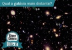 Clique Cincia: Qual  o objeto espacial mais distante j registrado?  (Foto: Nasa)