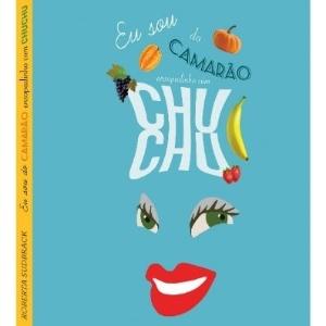 """Capa do livro """"Eu sou do camarão ensopadinho com chuchu"""", da chef Roberta Sudbrack (ed. Tapioca)"""