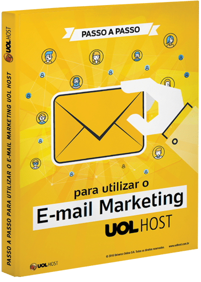 Passo a passo para utilizar o E-mail Marketing UOL HOST