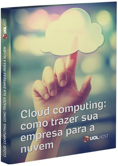Cloud computing: como trazer sua empresa para a nuvem