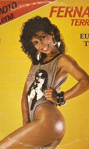 Outra chacrete de grande sucesso na década de 80 foi Fernanda Terremoto, que fez sucesso entre os homens e chegou a estrelar filmes nacionais. Ela morreu em 2003, vítima de Aids.