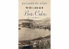 """Entenda a relação entre: """"Memórias Póstumas de Brás Cubas"""" e """"Viagens na Minha Terra"""" - Divulgação"""