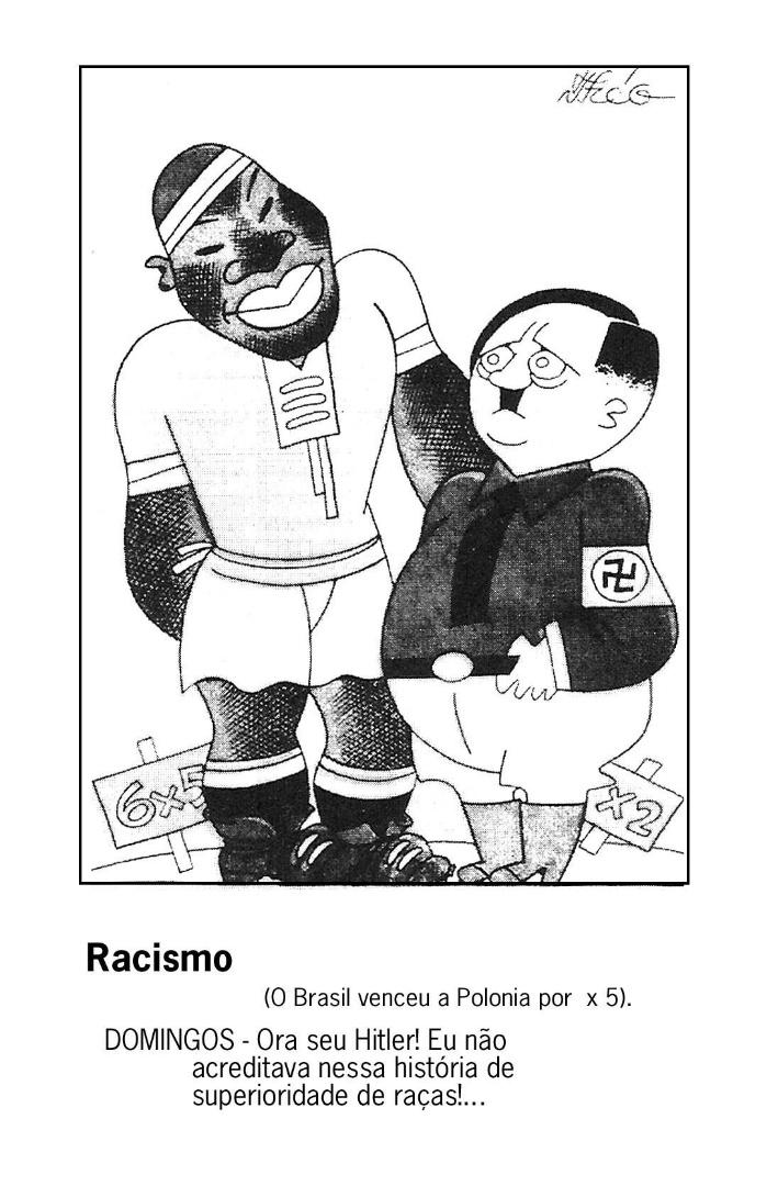 A charge de Théo demonstra um Hitler racista diante do Domingos da Guia, jogador brasileiro. Publicado na Careta e sobre a Copa de 1938 na França