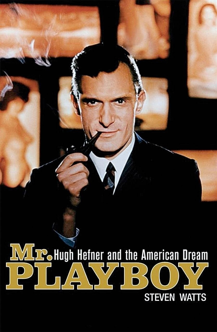 "Capa da biografia ""Mr. Playboy: Hugh Hefner and the Fantasy Life of Modern America"" (2009, Wiley), de Steven Watts"