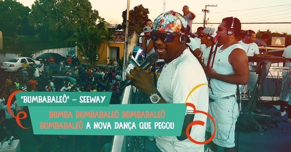 """A banda Seeway criou uma nova palavra - e um novo estilo de dança - na música """"Bumbabaleô"""": Bumba bumbabaleô bumbabaleô bumbabaleô, a nova dança que pegou"""""""