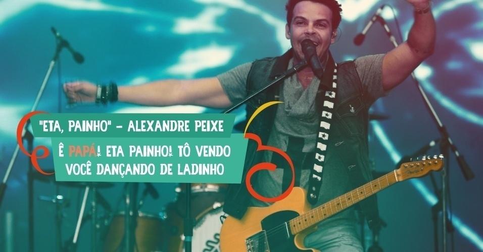 """O cantor Alexandre Peixe criou um verso bem sonoro para sua música """"Eta painho"""": """"Ê papá! Eta painho! Tô vendo você dançando de ladinho"""""""