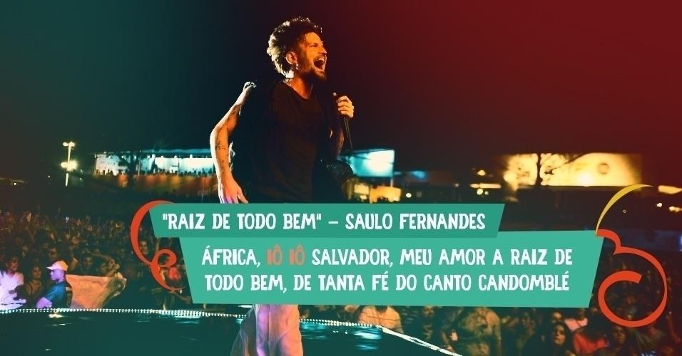 """Saulo Fernandes colocou o tradicional """"iô io"""" em """"Raiz de Todo Bem"""": """"África, iô iô Salvador, meu amor, a raiz de todo bem, de tanta fé, do canto Candomblé"""""""