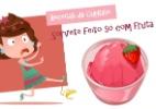Receita f�cil de sorvete usa apenas frutas e pode ser feita por crian�as.