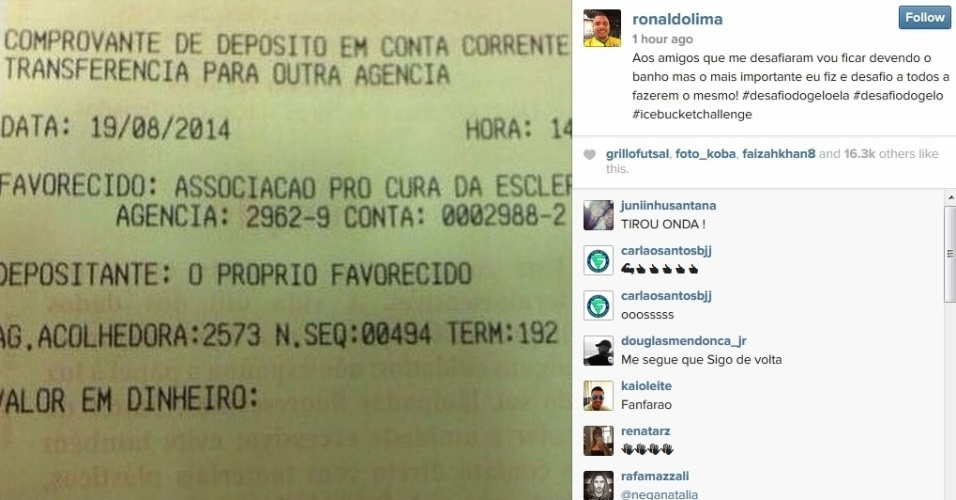 19.ago.2014 - Ronaldo não aceitou o desafio de tomar banho de água fria, mas mostrou o comprovante de doação para a campanha mundial no combate contra a Esclerose Lateral Amiotrófica