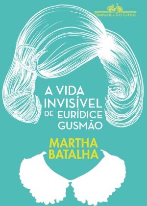 """Capa do livro """"A Vida Invisível de Eurídice Gusmão"""", de Marta Batalha"""