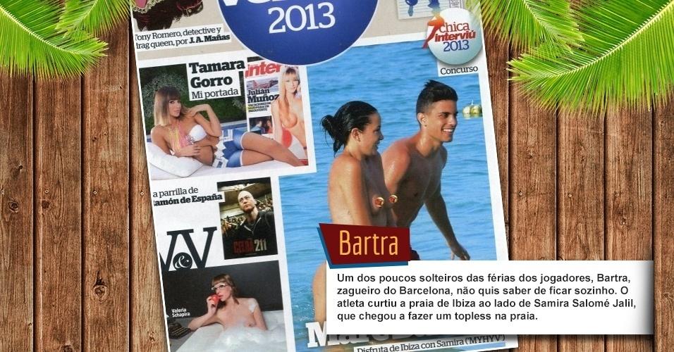 Um dos poucos solteiros das férias dos jogadores, Bartra, zagueiro do Barcelona, não quis saber de ficar sozinho. O atleta curtiu a praia de Ibiza ao lado de Samira Salomé Jalil, que chegou a fazer um topless na praia.