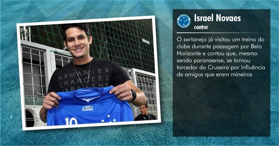 Torcedores ilustres do Cruzeiro: Israel Novaes, cantor