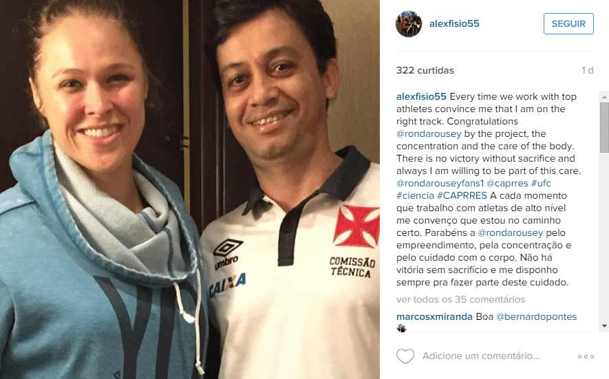 Coordenador científico do Vasco, o fisioterapeuta Alex Evangelista postou foto com a lutadora Ronda Rousey no domingo