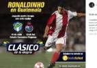 Segue a excursão: Ronaldinho fará novo amistoso, agora na Guatemala