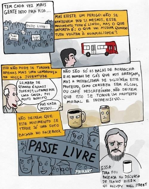 17.jun.2013 - Tira sobre os protestos contra o aumento da tarifa do transporte público feita pelo artista Adriano Kitani e inspirada no discurso feito pelo filósofo Slavoj Zizek para os manifestantes do Occupy Wall Street.