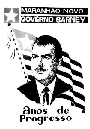 1965 - Cartaz de campanha política de José Sarney como candidato do governo no Maranhão. Ele assumiu como governador aos 35 anos
