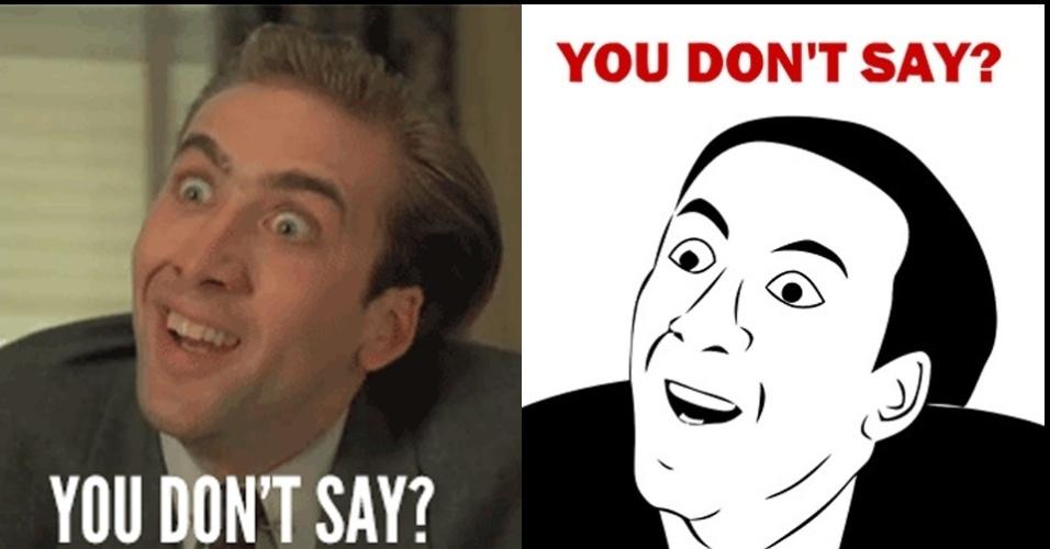 Meme  quot You don t say quot  com o ator Nicolas CageYou Dont Say Meme Face
