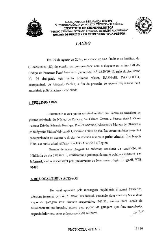7.set.2013 - Polícia Civil disponibilizou neste sábado (7) para a imprensa parte dos nove laudos e 25 relatórios dos Institutos de Criminalística e Médico Legal relativos ao inquérito sobre o caso Pesseghini