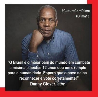 O ator norte-americado Danny Glover declarou apoio a candidata à reeleição, Dilma Roussef (PT), no Twitter