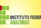 Inscrições para o Vestibular 2017/1 do IFAM via Enem acabam hoje - IFAM
