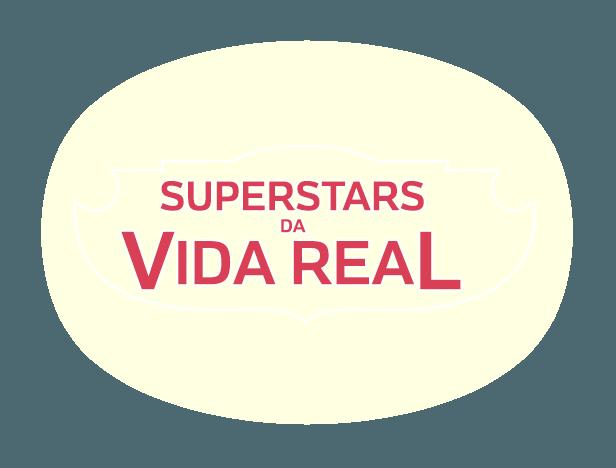SUPERSTARS DA VIDA REAL